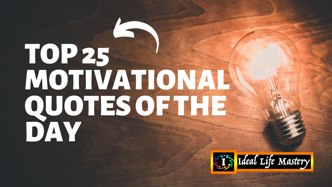 Top 25 Motivational Quotes Of The Day