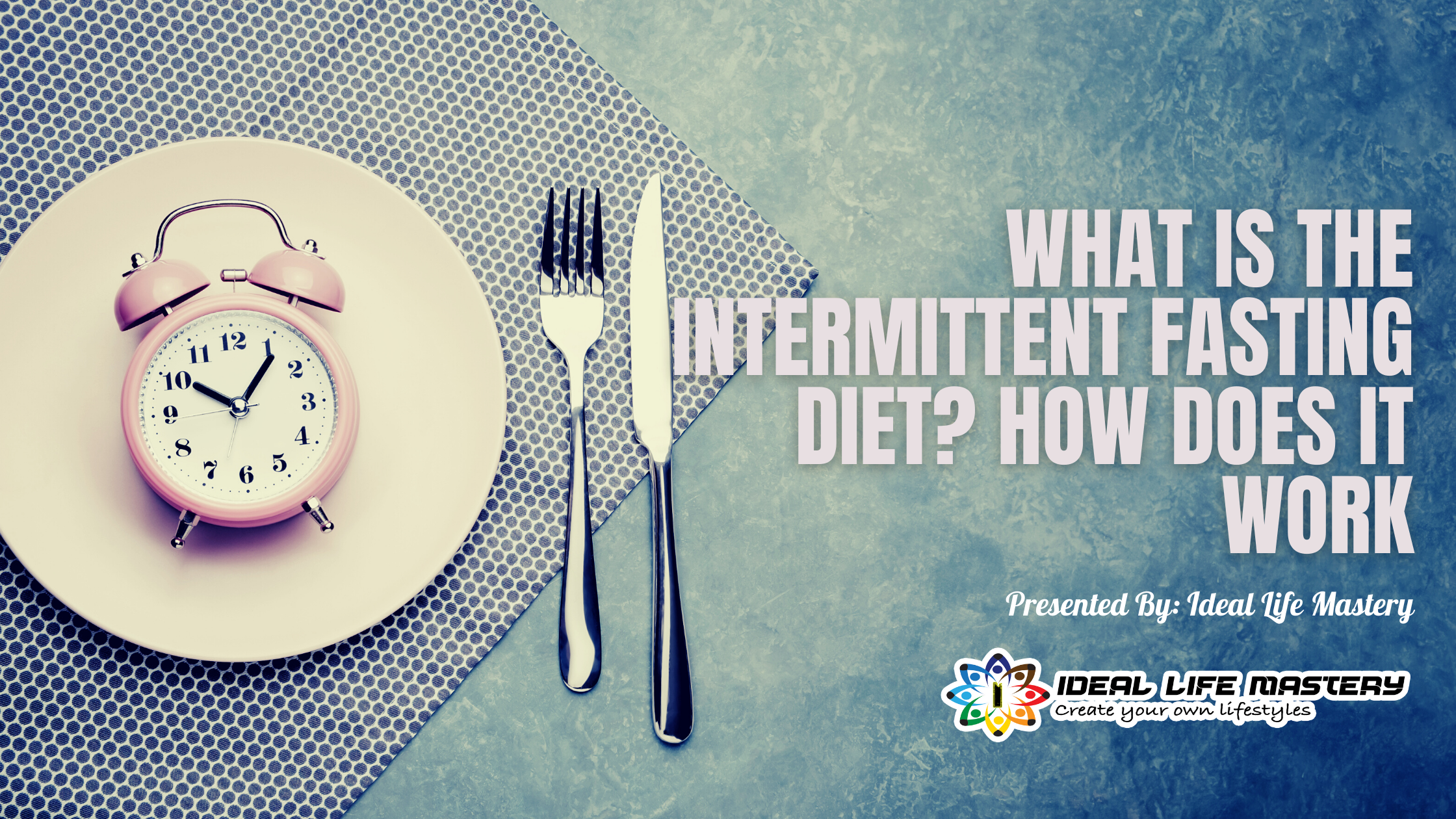 What Is The Intermittent Fasting Diet_ How Does It Work